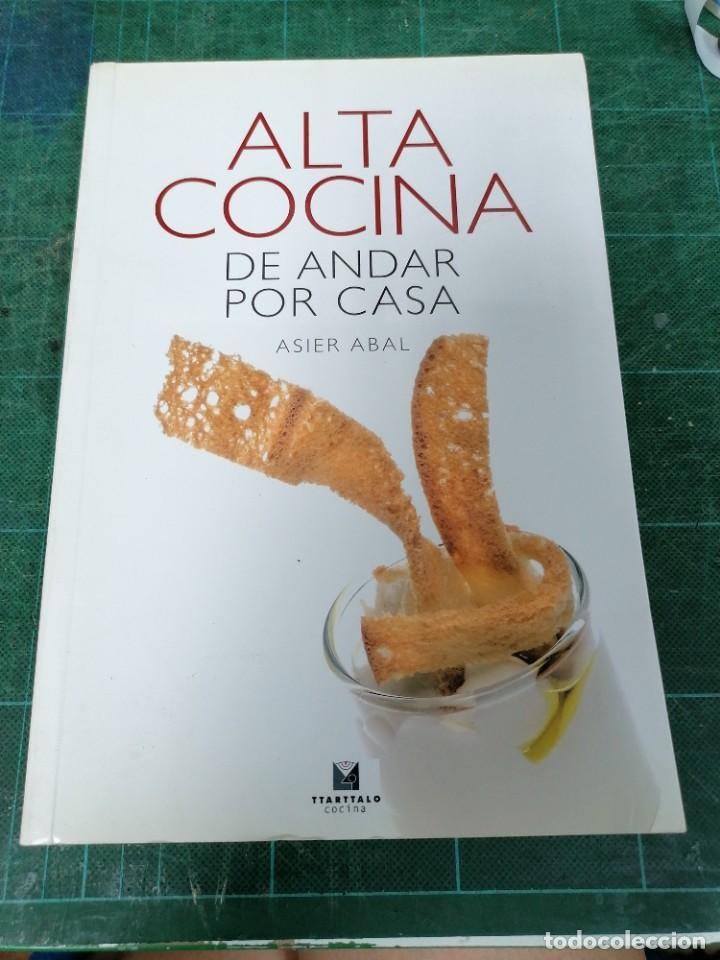 ALTA COCINA DE ANDAR POR CASA. ASIER ABAL (Libros de Segunda Mano - Cocina y Gastronomía)
