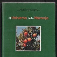 Libros de segunda mano: EL UNIVERSO DE LA NARANJA JOSÉ LÓPEZ FERNÁNDEZ ED AJUNTAMENT CASTELLÓ DE LA PLANA 2001 1ª EDICIÓN. Lote 276813493