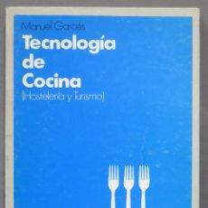 Libros de segunda mano: TECNOLOGIA DE COCINA. GARCES. Lote 277083018