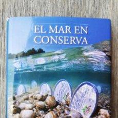 Libros de segunda mano: EL MAR EN CONSERVA. VV.AA. FRINSA EVEREST. 2011. A COLOR. RECETAS. TAPA DURA.. Lote 277224793