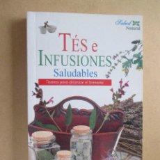 Libros de segunda mano: TÉS E INFUSIONES SALUDABLES TISANAS PARA ALCANZAR EL BIENESTAR ESTHER GARCÍA VALDECANTOS LIBSA 2002. Lote 277512583