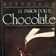 Libros de segunda mano: LA PASIÓN POR EL CHOCOLATE. BERNACHON. AKAL. Lote 277521723