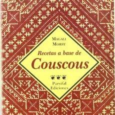 Libros de segunda mano: RECETAS A BASE DE COUSCOUS. MAGALI MORSY. PARSIFAL EDICIONES. Lote 277534298