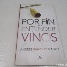 Libros de segunda mano: ANDRÉS SÁNCHEZ MAGRO POR FIN VAS A ENTENDER DE VINOS W8262. Lote 277689323