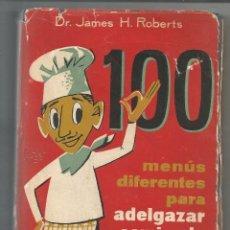 Libros de segunda mano: 100 MENÚS DIFERENTES PARA ADELGAZAR COMIENDO, SR. JAMES H. ROBERTS, EDT. MATEU 1957. Lote 277691773