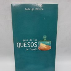 Libros de segunda mano: GUIA DE LOS QUESOS DE ESPAÑA. RODRIGO MESTRE. LA INA. BARCELONA, 2002. PAGS: 126.. Lote 277697128