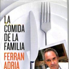 Libros de segunda mano: LA COMIDA DE LA FAMILIA - ADRIÀ FERRAN - RBA LIBROS - GASTRONOMÍA Y COCINA. Lote 277711448