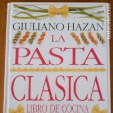 Libros de segunda mano: LIBRO DE COCINA - PASTA CLÁSICA - GIULIANO HAZAN. Lote 277827713
