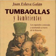 Livros em segunda mão: TUMBAOLLAS Y HAMBRIENTOS. JUAN ESLAVA GALÁN. PLAZA Y JANÉS 1 EDICIÓN 1999. 267 PÁGS.. Lote 278341588