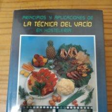 Libros de segunda mano: PRINCIPIOS Y APLICACIONES DE LA TECNICA DEL VACIO EN HOSTELERIA.. Lote 278373858