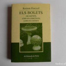 Libros de segunda mano: LIBRERIA GHOTICA. RAMON PASCUAL. EL BOLETS. ON SURTEN, COM ES CONEIXEN,COM ES CUINEN.1992. ILUSTRADO. Lote 278405453