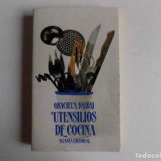 Libros de segunda mano: LIBRERIA GHOTICA. GRACIELA BAJRAJ. UTENSILIOS DE COCINA. 1993. ILUSTRADO.. Lote 278405958