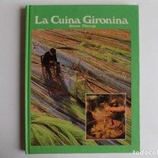 Libros de segunda mano: LIBRERIA GHOTICA. JAUME FABREGA. LA CUINA GIRONINA. 1985. FOLIO. MUY ILUSTRADO.. Lote 278406393