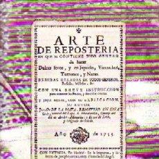 Libros de segunda mano: ARTE DE REPOSTERIA. DE LA MATA, JUAN, C-423. Lote 278413068