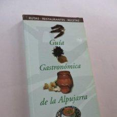 Libros de segunda mano: GUÍA GASTRONÓMICA DE LA ALPUJARRA. ZAPATA, ANTONIO. 1999. Lote 278453968
