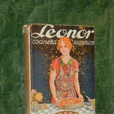 Libros de segunda mano: LEONOR COCINERA SUPERIOR, ALEJANDRO BON, ED.MONTESSO 3A.ED. 1946. Lote 278763403