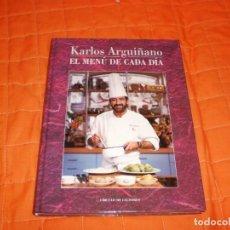 Libros de segunda mano: EL MENU DE CADA DIA - KARLOS ARGUIÑANO - CÍRCULO DE LECTORES - 1. ED. AÑO 1992. Lote 279593463