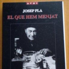 Libros de segunda mano: EL QUE HEM MENJAT - JOSEP PLA - ANY PLA 1997 - AVUI - FASCÍCULOS PAGINAS 1 A 296 - CATALÀ. Lote 280106598