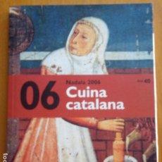 Libros de segunda mano: CUINA CATALANA - NADALA 2006 - CATALÀ. Lote 280106918