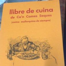 Libros de segunda mano: LIBRO DE COCINA DE CA'N CAMES SEQUES D'ALARÓ (COCINA MALLORQUINA). Lote 280108643