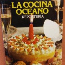 Livres d'occasion: LA COCINA OCEANO. REPOSTERIA. EDICIONES OCEANO.. Lote 283733688