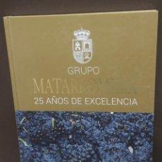 Libros de segunda mano: GRUPO MATARROMERA...25 AÑOS DE EXCELENCIA....2013...... Lote 286066313