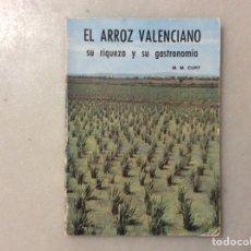 Livros em segunda mão: EL ARROZ VALENCIANO SU RIQUEZA Y SU GASTRONOMÍA. M.M. CURT. Lote 286346098
