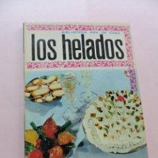 Libros de segunda mano: BIBLIOTECA AMA DE CASA. LOS HELADOS. BERNARD DE FERRER, G. EDITORIAL MOLINO 1962. Lote 287973618