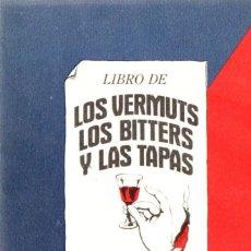 Libros de segunda mano: LIBRO DE LOS VERMUTS, LOS BITTERS Y LAS TAPAS - NÉSTOR LUJÁN - 1977. Lote 288487963