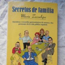 Libros de segunda mano: SECRETOS DE FAMILIA. ANÉCDOTAS Y RECUERDOS GASTRONÓMICOS DE SESENTA Y DOS PERSONAJES DE LA VIDA. Lote 289714388
