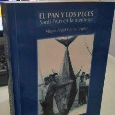 Livros em segunda mão: EL PAN Y LOS PECES SANTI PETRI EN LA MEMORIA - GARCÍA ARGÜEZ, M.A.. Lote 290463663