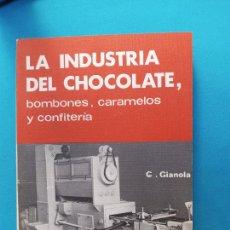 Libros de segunda mano: LA INDUSTRIA DEL CHOCOLATE, BOMBONES, CARAMELOS Y CONFITERÍA - CARLOS GIANOLA. Lote 292534123