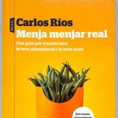 Libros de segunda mano: MENJA MENJAR REAL - CARLOS RÍOS - EDITORIAL PÒRTIC - P.VISIONS, 131. Lote 293758303