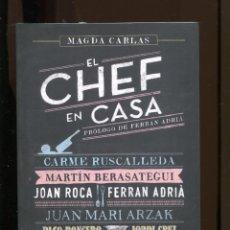 Libros de segunda mano: MAGDA CARLAS. EL CHEF EN CASA. ROCA. RUSCALLEDA. ARZAK, ETC. ED. PLANETA. Lote 293954613