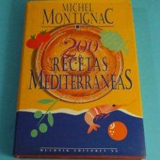 Libros de segunda mano: 200 RECETAS MEDITERRÁNEAS. MICHEL MONTIGNAC. MUCHNIK EDITORES. Lote 294475808