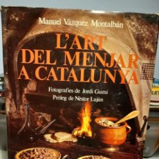 Libros de segunda mano: LIBRO DE MANUEL VAZQUEZ MONTALBAN : L´ART DEL MENJAR A CATALUNYA ( TEXTO EN CATALAN ). Lote 295650413