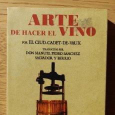 Libros de segunda mano: ENOLOGIA. ARTE DE HACER EL VINO, TRADUCIDO POR D. MANUEL P. SANCHEZ SALVADOR Y BERRIO. FACSIMIL. Lote 295787323