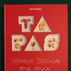 Libros de segunda mano: TAPAS FERRAN ADRIÀ JULI CAPELLA SPANISH DESIGN FOR FOOD LIBRO DESCATALOGADO. Lote 295791173
