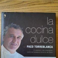 Libros de segunda mano: REPOSTERÍA. LA COCINA DULCE, PACO TORREBLANCA, ED. TEMAS DE HOY, 2007 TAPA DURA.. Lote 295815193
