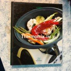 Libros de segunda mano: THERMOMIX TM 31 IMPRESCINDIBLE PARA SU COCINA VORWERK. Lote 295815993