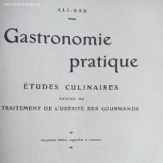 Libros de segunda mano: GASTRONOMIE PRATIQUE. ALI- BAB. ETUDES CULINAIRES. CINQUEME EDITION. ERNEST FLAMARION. Lote 295974458