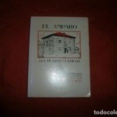 Libros de segunda mano: EL AMPARO. SUS PLATOS CLÁSICOS. ED. KRISELU, 1989. RECETARIO. COCINA BILBAO (EDICIÓN FACSÍMIL 1952). Lote 296010998
