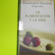 Libros de segunda mano: LA ALIMENTACIÓN Y LA VIDA, FRANCISCO GRANDE COVIÁN, ED. DEBATE, TAPA DURA. Lote 297060223