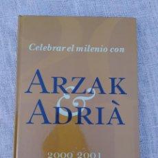 Libros de segunda mano: CELEBRAR EL MILENIO CON ARZAK & ADRIA: 2000 & 2001. FIRMADO POR FERRAN ADRIÀ.. Lote 297088918