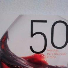 Libros de segunda mano: 50 RECETAS PARA DISFRUTAR DEL VINO. Lote 297095568