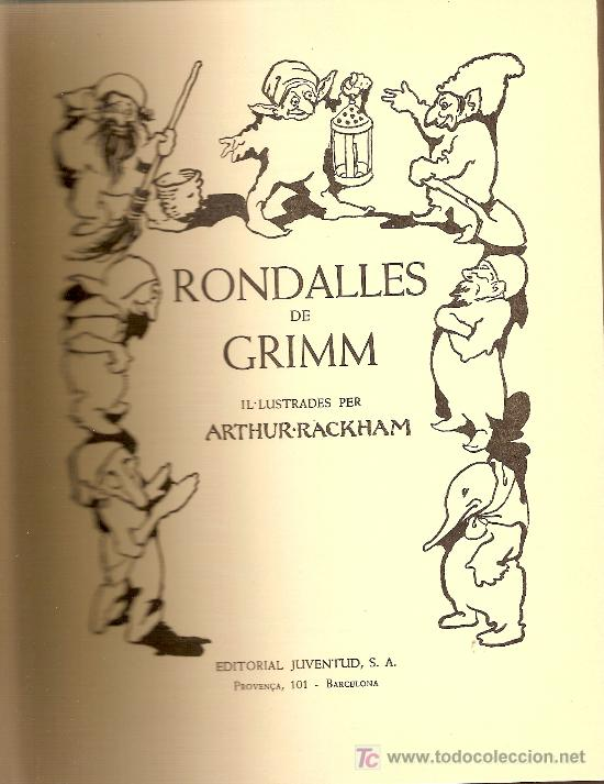 RONDALLES DE GRIMM / ILUST. ARTHUR RACKHAM. BARCELONA : JUVENTUD, 1966. 25 X 19 CM. TELA ED. 150 P. (Libros de Segunda Mano - Literatura Infantil y Juvenil - Cuentos)