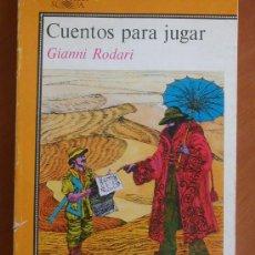 Libros de segunda mano: GIANNI RODARI: CUENTOS PARA JUGAR. Lote 26011543