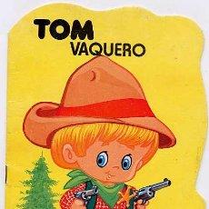 Libros de segunda mano: CUENTO, TOM VAQUERO. TROQUELADO, ED BRUGUERA. Lote 4838337