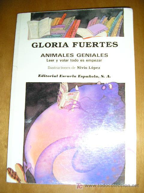 GLORIA FUERTES - ANIMALES GENIALES (LEER Y VOLAR TODO ES EMPEZAR) DE GLORIA FUERTES (Libros de Segunda Mano - Literatura Infantil y Juvenil - Cuentos)