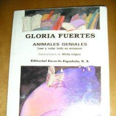 Libros de segunda mano: GLORIA FUERTES - ANIMALES GENIALES (LEER Y VOLAR TODO ES EMPEZAR) DE GLORIA FUERTES. Lote 27061213